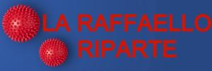 la Raffaello riparte